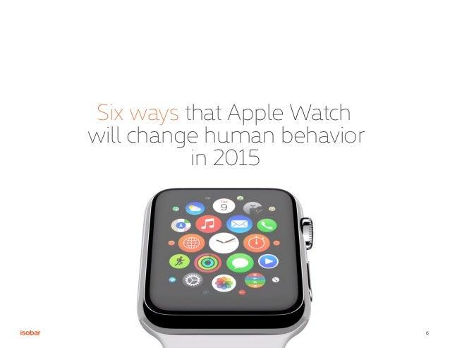6 Six ways that Apple Watch will change human behavior in 2015