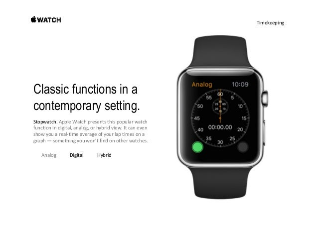 Timekeeping Classic functions in a contemporary setting. Stopwatch. Apple Watchpresentsthispopularwatch functionind...