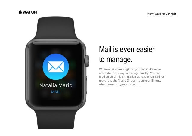 NewWaystoConnect Start on Apple Watch. Continue on iPhone. AppleWatchisdesignedforquickinteractions,but sometim...