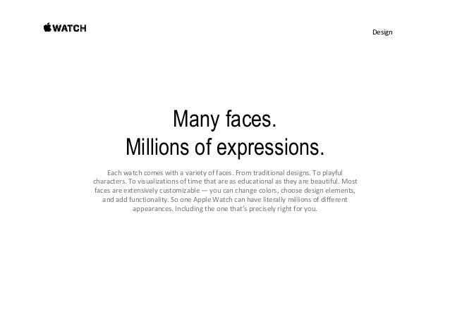 Design Many faces. Millions of expressions. Eachwatchcomeswithavarietyoffaces.Fromtraditionaldesigns.Toplayful...