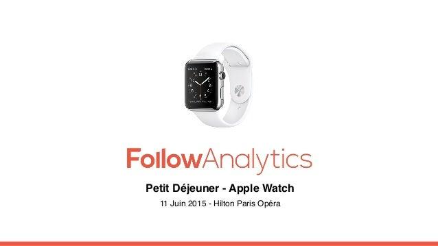 Petit Déjeuner - Apple Watch 11 Juin 2015 - Hilton Paris Opéra