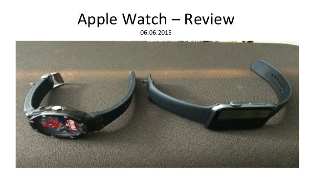 Apple Watch – Review 06.06.2015