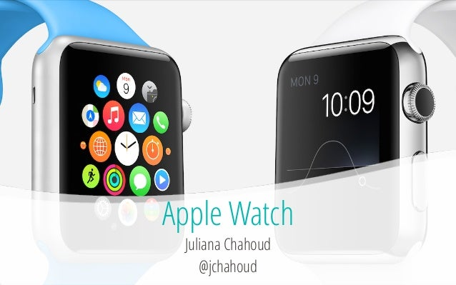 Apple Watch Juliana Chahoud @jchahoud