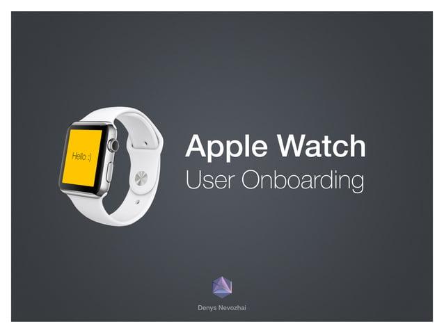 Denys Nevozhai Apple Watch User Onboarding