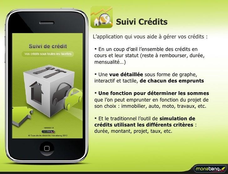 <ul><li>En un coup d'œil l'ensemble des crédits en cours et leur statut (reste à rembourser, durée, mensualité…) </li></ul...