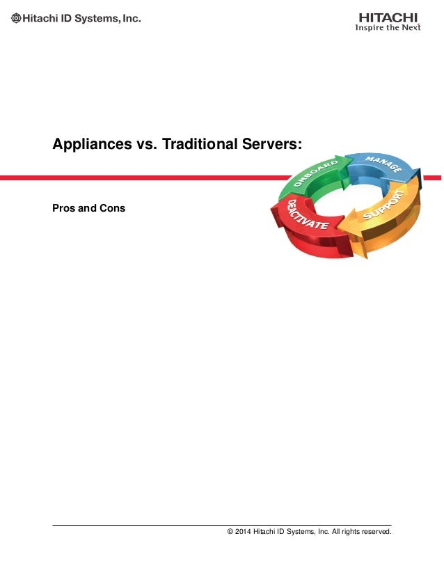 Appliances vs. Traditional Servers: Pros and Cons © 2014 Hitachi ID Systems, Inc. All rights reserved.