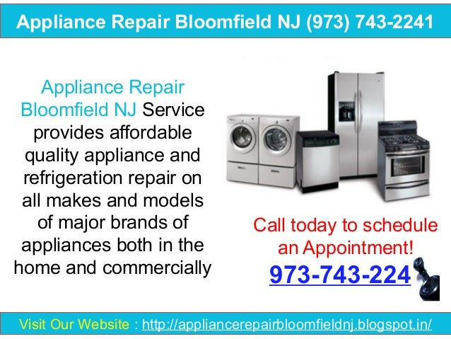 Appliance Repair Bloomfield NJ (973) 743-2241 Appliance Repair Bloomfield NJ Service provides affordable quality appliance...