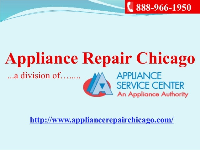 Appliance Repair Chicago...a division of….....888-966-1950http://www.appliancerepairchicago.com/