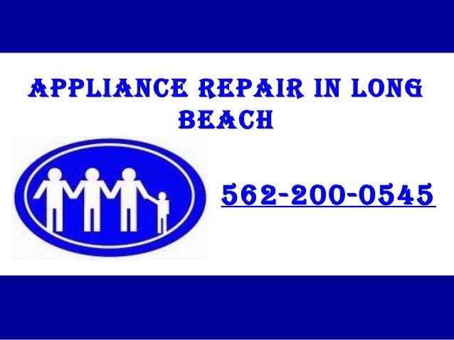 APPLIANCE REPAIR IN LONG BEACH 562-200-0545