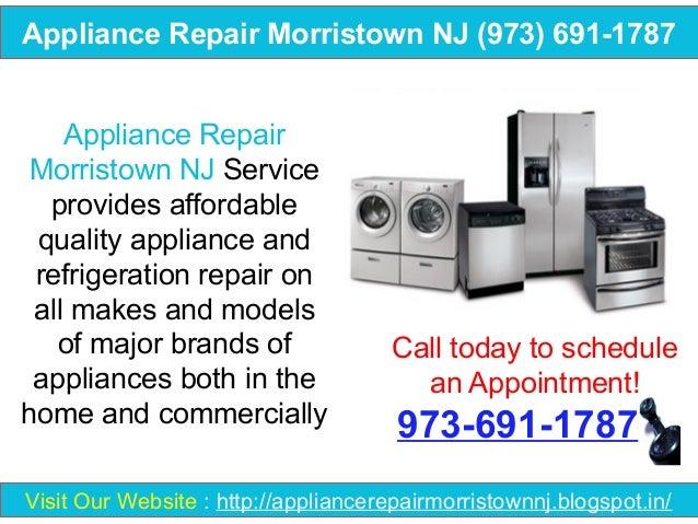 Appliance Repair Morristown NJ (973) 691-1787 Appliance Repair Morristown NJ Service provides affordable quality appliance...