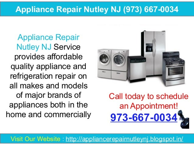 Appliance Repair Nutley NJ (973) 667-0034 Appliance Repair Nutley NJ Service provides affordable quality appliance and ref...