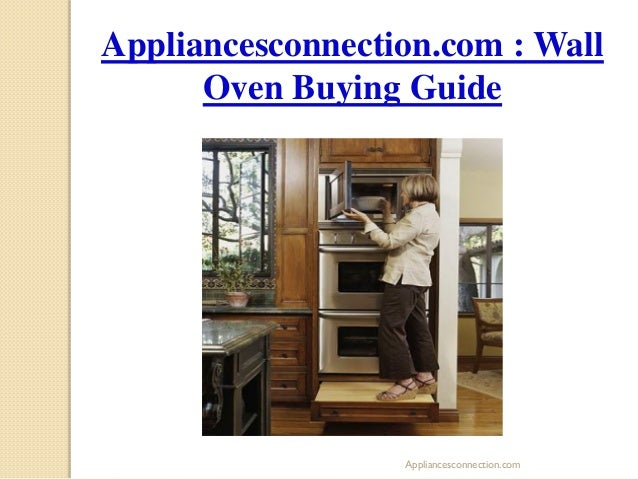 Appliancesconnection.com : Wall Oven Buying Guide  Appliancesconnection.com