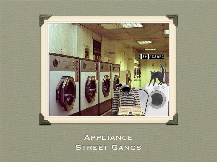 Appliance Street Gangs