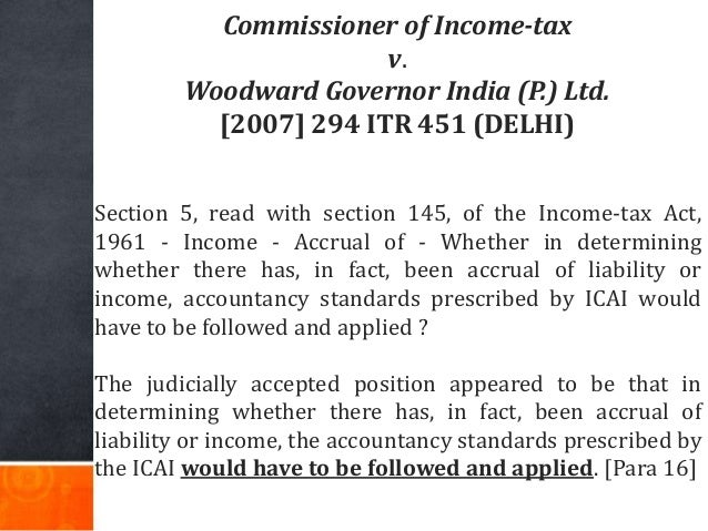 Commissioner of Income-tax v. Woodward Governor India (P.) Ltd. [2007] 294 ITR 451 (DELHI) Section 5, read with section 14...
