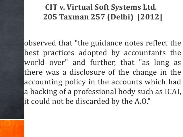 """CIT v. Virtual Soft Systems Ltd. 205 Taxman 257 (Delhi) [2012] observed that """"the guidance notes reflect the best practice..."""