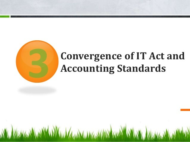 Convergence of IT Act and Accounting Standards