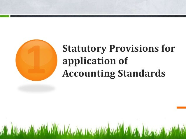 Statutory Provisions for application of Accounting Standards