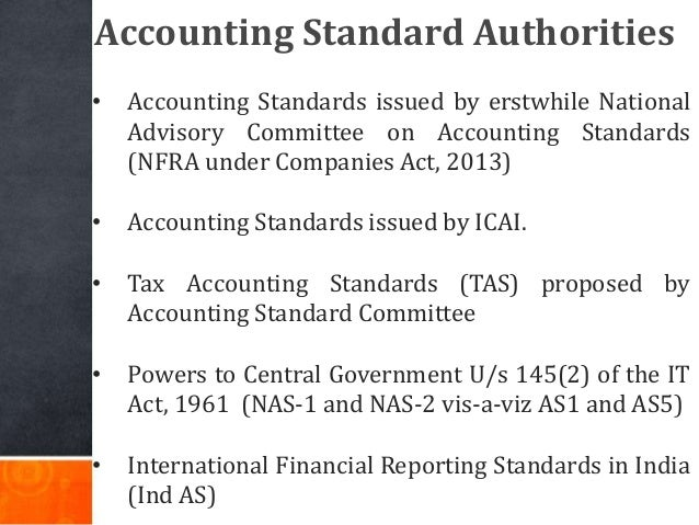 Accounting Standard Authorities • Accounting Standards issued by erstwhile National Advisory Committee on Accounting Stand...