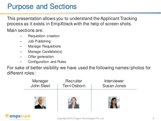 Purpose and Sections This presentation allows you to understand the Applicant Tracking process as it exists in EmpXtrack w...