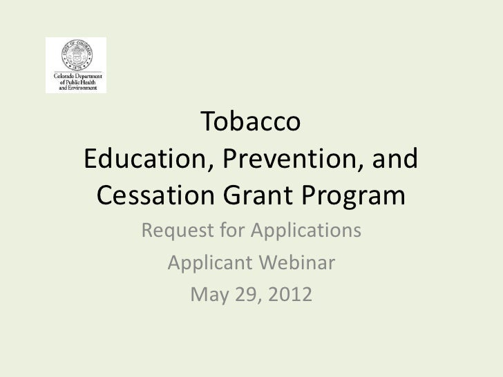 TobaccoEducation, Prevention, and Cessation Grant Program    Request for Applications      Applicant Webinar        May 29...