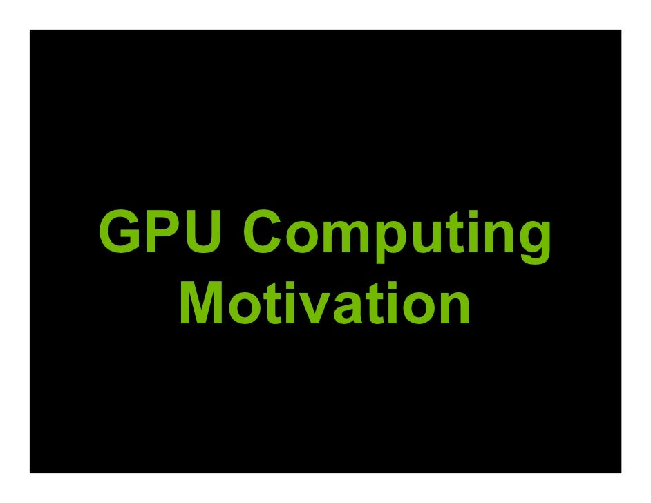 GPU Computing   Motivation
