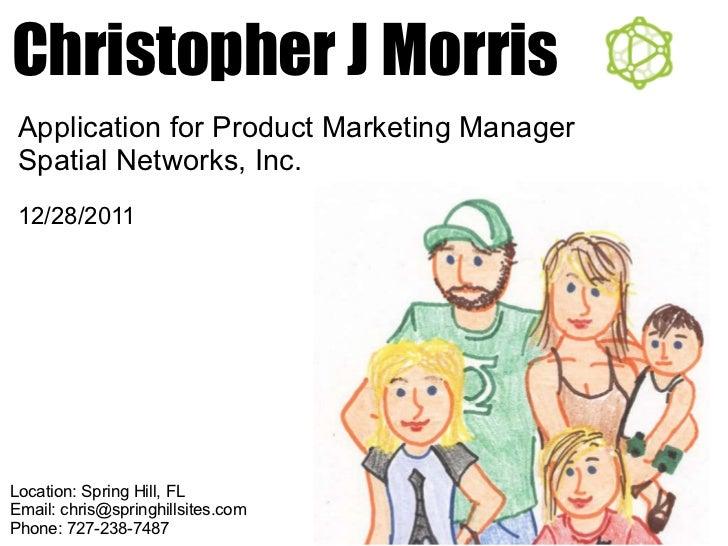 Christopher J Morris Location: Spring Hill, FL Email: chris@springhillsites.com Phone: 727-238-7487 Application for Produc...