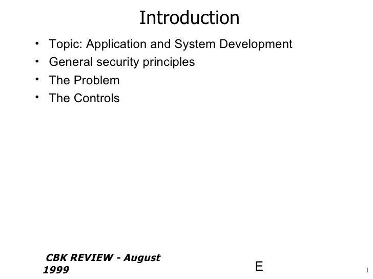 Introduction <ul><li>Topic: Application and System Development </li></ul><ul><li>General security principles </li></ul><ul...