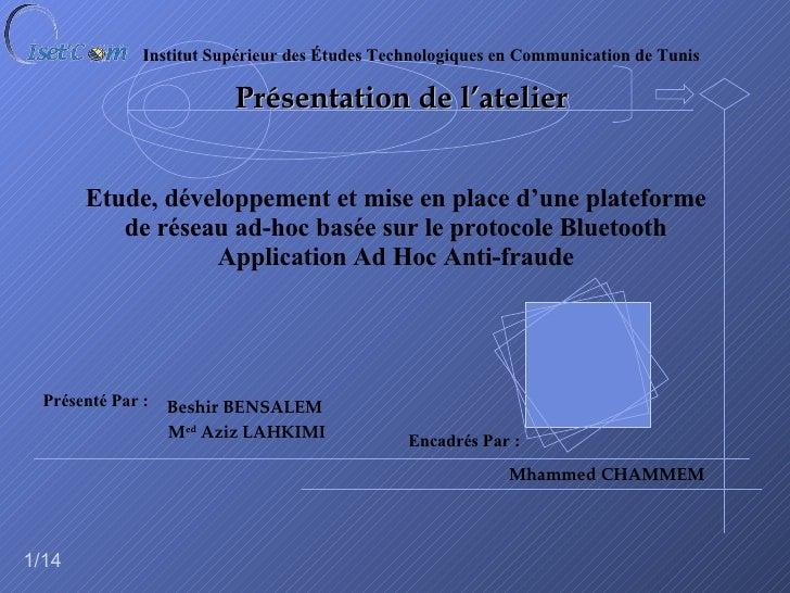 Etude, développement et mise en place d'une plateforme de réseau ad-hoc basée sur le protocole Bluetooth Application Ad Ho...