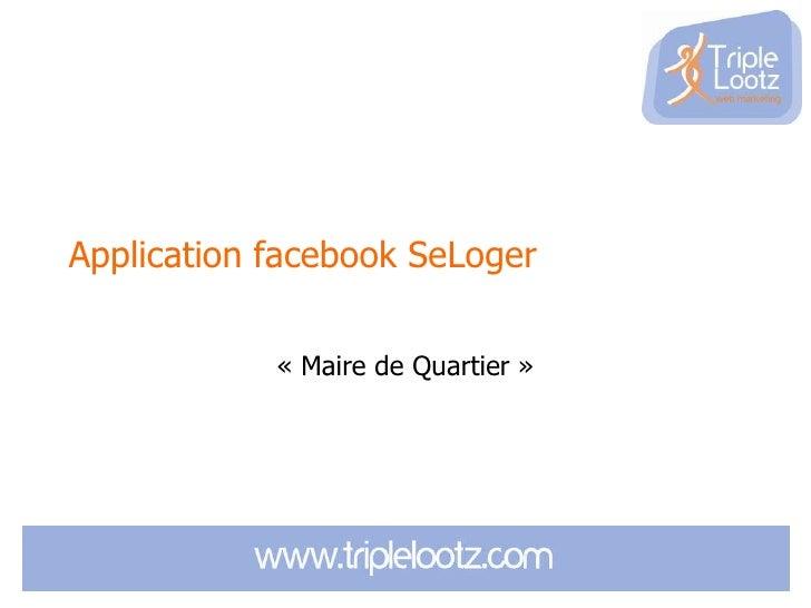 Application facebook SeLoger « Maire de Quartier »