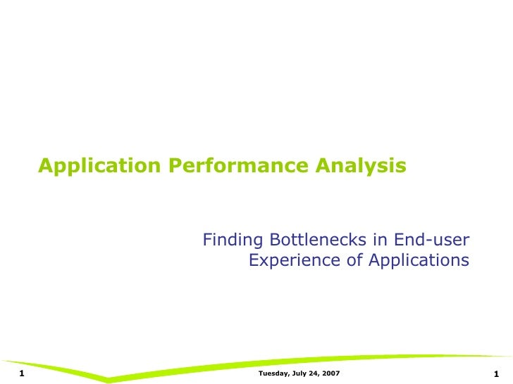 Application Performance Analysis Finding Bottlenecks in End-user Experience of Applications