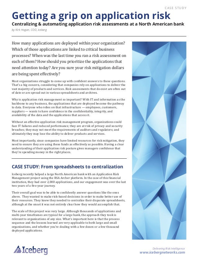 www.icebergnetworks.com Delivering Risk Intelligence CASE STUDY Getting a grip on application risk Centralizing & automati...