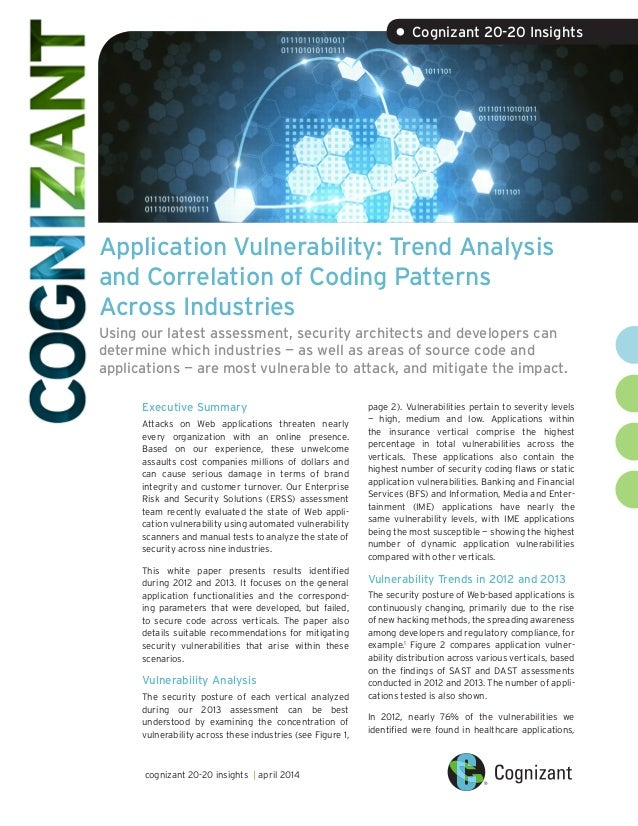 Application Vulnerability: Trend Analysis and Correlation of Coding Patterns Across Industries Using our latest assessment...