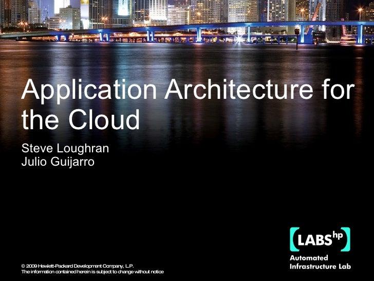 Application Architecture for the Cloud Steve Loughran Julio Guijarro