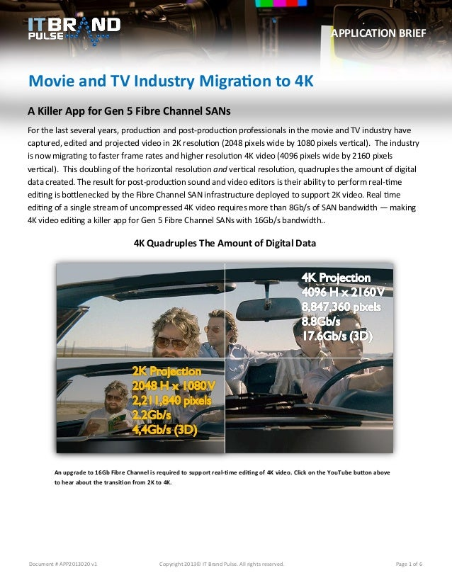 APPLICATION BRIEF  Movie and TV Industry Migration to 4K A Killer App for Gen 5 Fibre Channel SANs For the last several ye...