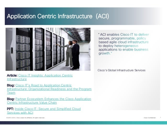 Cisco Confidential 1© 2013-2014 Cisco and/or its affiliates. All rights reserved. Cisco's Global Infrastructure Services A...
