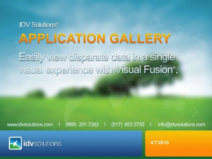 IDV Solutions®<br />APPLICATION GALLERY<br />Easily view disparate data in a single visual experience with Visual Fusion®....