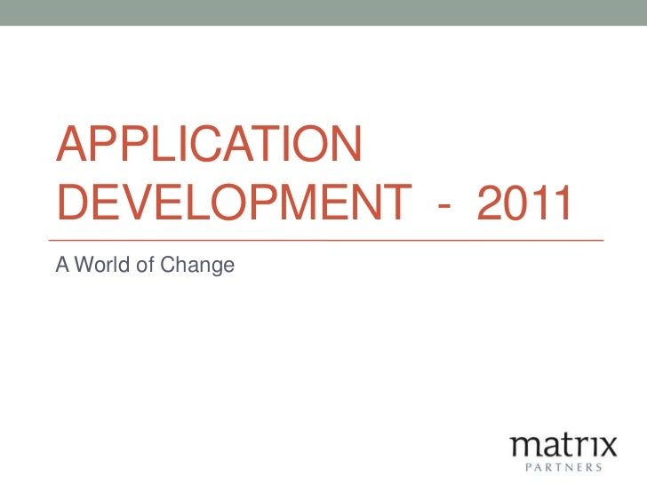 APPLICATIONDEVELOPMENT - 2011A World of Change