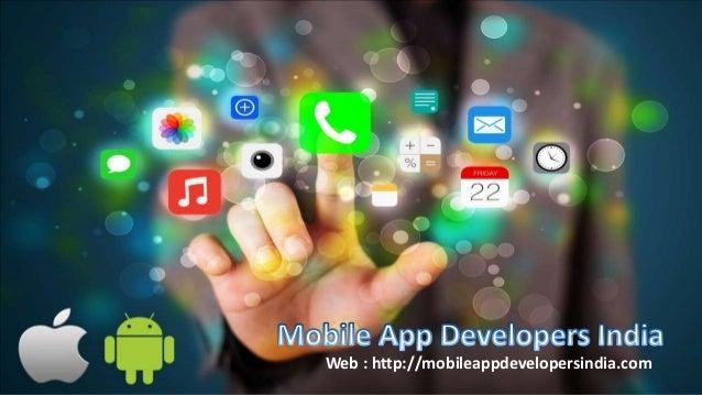 Web : http://mobileappdevelopersindia.com