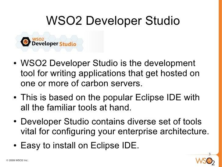 Application development using the wso2 developer studio Slide 3