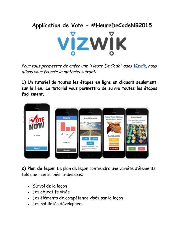 """Application de Vote - #HeureDeCodeNB2015   Pour vous permettre de créer une """"Heure De Code"""" dans Vizwik, nous allons v..."""