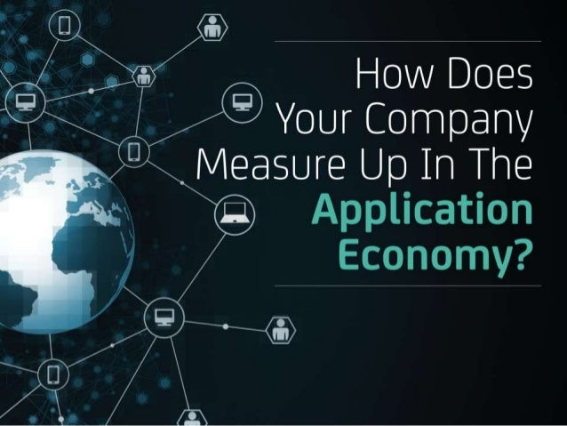 How Does  Your Company  Measure Up In  The  Application  Economy?