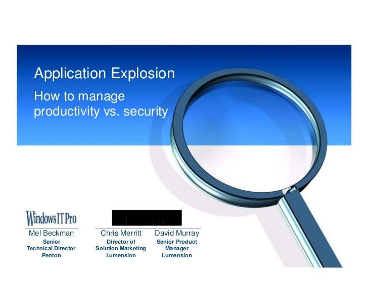Application Explosion  How to manage  productivity vs. securityMel Beckman           Chris Merritt       David Murray     ...