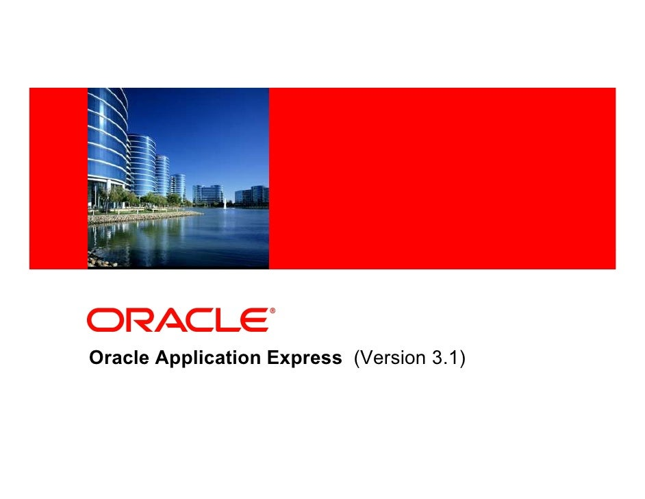 <Insert Picture Here>     Oracle Application Express (Version 3.1)