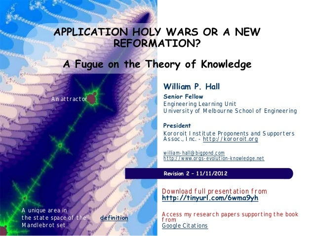 APPLICATION HOLY WARS OR A NEW                   REFORMATION?             A Fugue on the Theory of Knowledge              ...