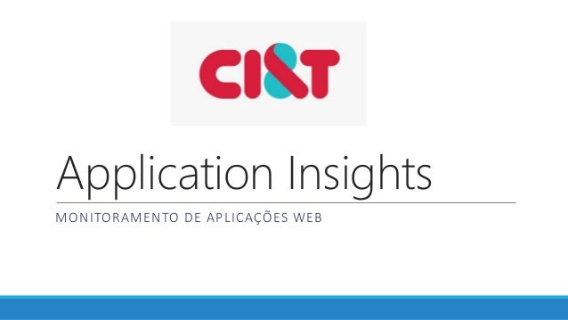 Application Insights MONITORAMENTO DE APLICAÇÕES WEB