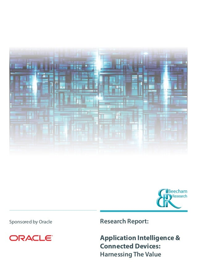 Research Report: Application Intelligence & Connected Devices: Harnessing The Value Sponsored by Oracle