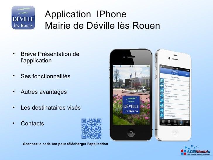 Application IPhone               Mairie de Déville lès Rouen• Brève Présentation de  l'application• Ses fonctionnalités• A...