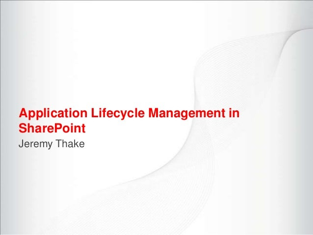 Application Lifecycle Management inSharePointJeremy Thake