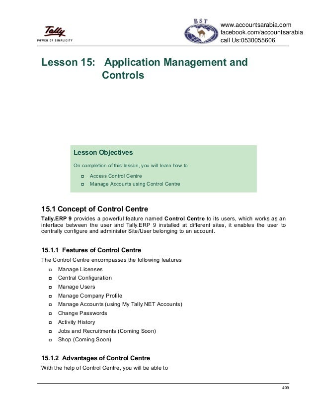 409Lesson 15: Application Management andControls15.1 Concept of Control CentreTally.ERP 9 provides a powerful feature name...