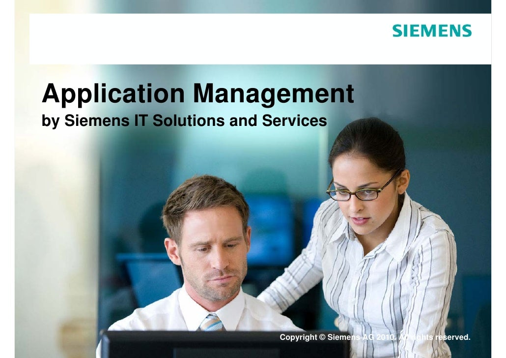 Application Management by Siemens IT Solutions and Services                                   Copyright © Siemens AG 2010....